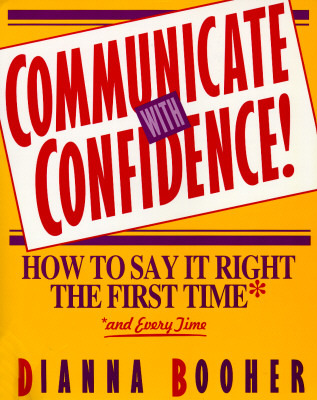Communicate With Confidence! by Dianna Booher