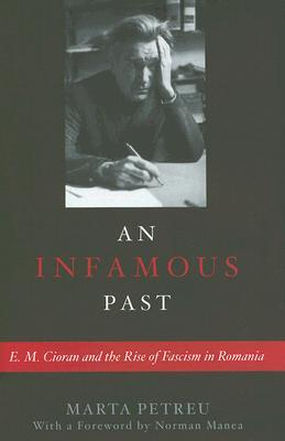 An Infamous Past: E.M. Cioran and the Rise of Fascism in Romania