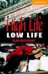 High Life, Low Life Level 4 Intermediate Book with Audio CDs (2) Pack: Intermediate Level 4 (Cambridge English Readers)