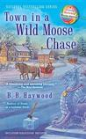 Town in a Wild Moose Chase (A Candy Holliday Mystery, #3)