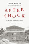 After Shock: Searching for Honest Faith When Your World Is Shaken