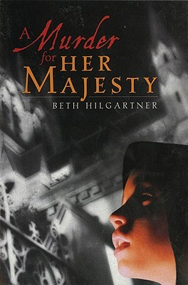 A Murder for Her Majesty by Beth Hilgartner