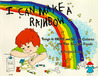 I Can Make a Rainbow: Things to Create and Do, for Children and Their Grown Up Friends