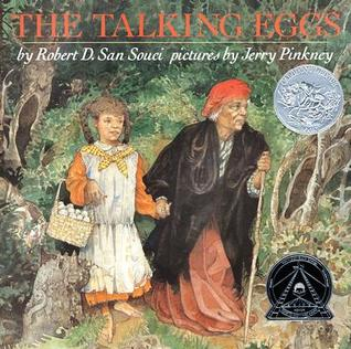 The Talking Eggs by Robert D. San Souci