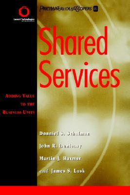 Shared Services: Adding Value to the Business Units