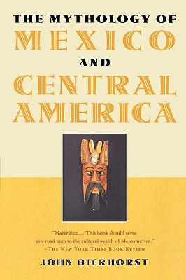 The Mythology of Mexico and Central America
