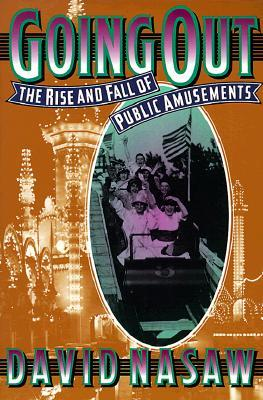 Going Out: The Rise and Fall of Public Amusements