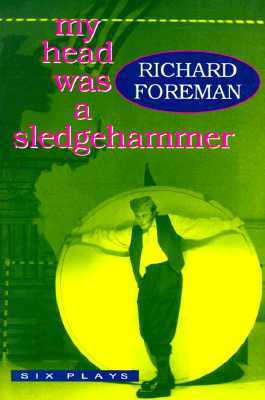 My Head Was a Sledgehammer: Six Plays