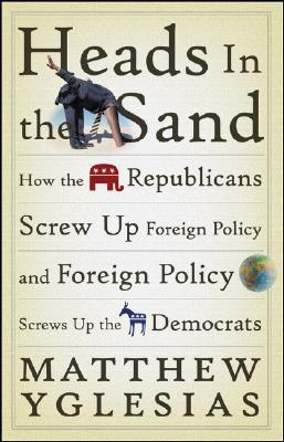 Heads in the Sand by Matthew Yglesias