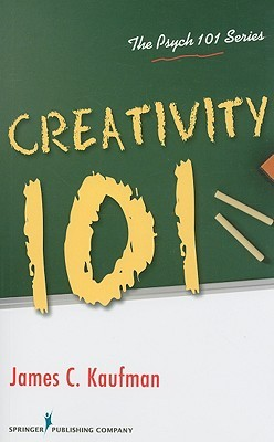 Creativity 101 by James C. Kaufman