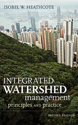 Integrated Watershed Management: Principles and Practice