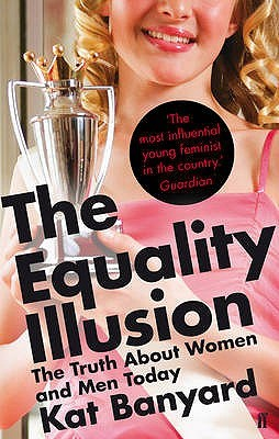 The Equality Illusion by Kat Banyard