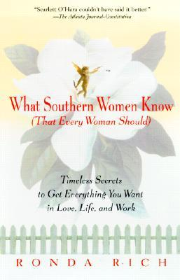 What Southern Women Know (That Every Woman Should) by Ronda Rich