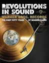 Revolutions in Sound: Warner Bros. Records The First Fifty Years