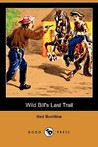Wild Bill's Last Trail (Dodo Press)