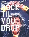 Rock 'Til You Drop: The Decline from Rebellion to Nostalgia