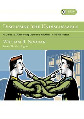 Discussing the Undiscussable by William R. Noonan