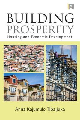 Building Prosperity: The Centrality of Housing in Economic Development
