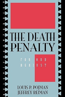 The Death Penalty by Louis P. Pojman