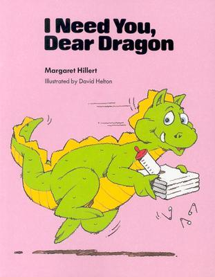 I Need You, Dear Dragon (Modern Curriculum Press Beginning to Read Series) (Dear Dragon)