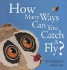 How Many Ways Can You Catch a Fly?