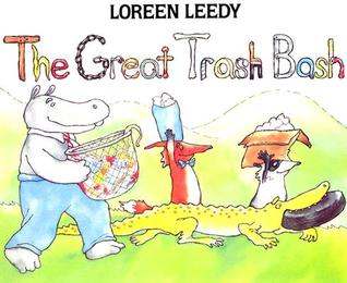 The Great Trash Bash by Loreen Leedy