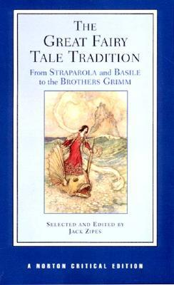 The Great Fairy Tale Tradition by Jack D. Zipes