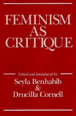 Feminism As Critique: On the Politics of Gender