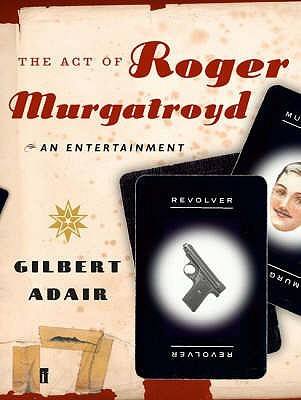 The Act of Roger Murgatroyd by Gilbert Adair