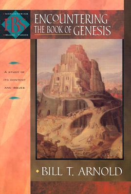 Encountering the Book of Genesis by Bill T. Arnold