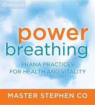 Power Breathing: Prana Practices for Health and Vitality