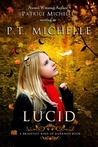 Lucid by P.T. Michelle