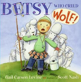 Betsy Who Cried Wolf by Gail Carson Levine