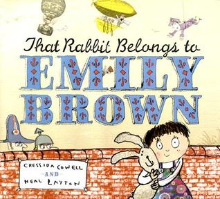 That Rabbit Belongs to Emily Brown by Cressida Cowell