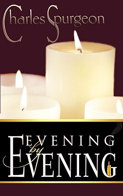 Evening by Evening by Charles Haddon Spurgeon