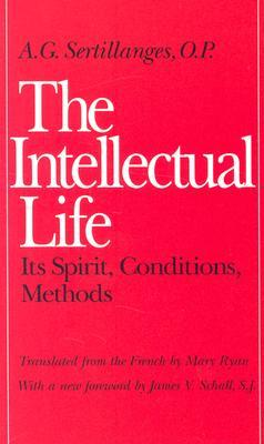 The Intellectual Life by Antonin Sertillanges