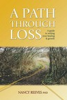 A Path Through Loss: A Guide to Writing Your Healing and Growth