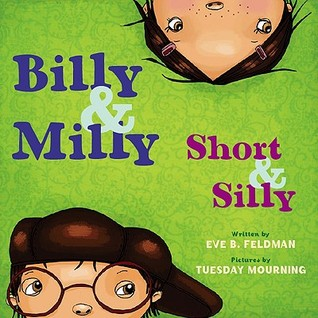Billy and Milly, Short and Silly! by Eve Feldman