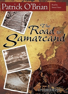 The Road to Samarcand by Patrick O'Brian