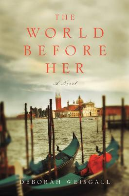The World Before Her by Deborah Weisgall