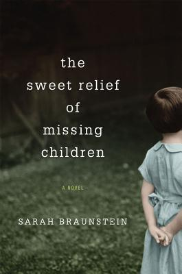 The Sweet Relief of Missing Children by Sarah Braunstein