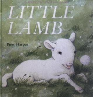 Little Lamb (Soft-To-Touch Books by Piers Harper