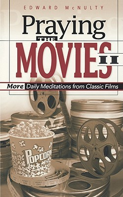 Praying the Movies II: More Daily Meditations from Classic Films