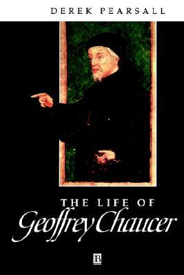 The Life of Geoffrey Chaucer: A Critical Biography