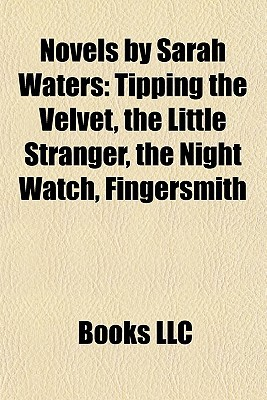 Novels by Sarah Waters by Books LLC