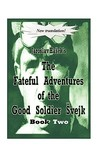 The Fateful Adventures of the Good Soldier Svejk During the World War, Book Two