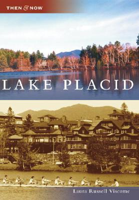 Lake Placid, New York (Then and Now)