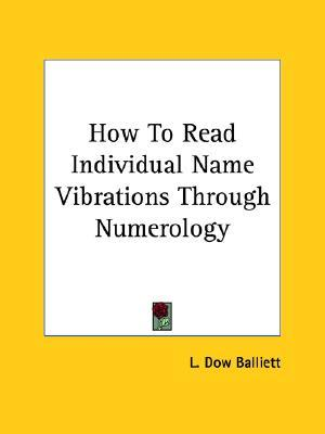 How to Read Individual Name Vibrations Through Numerology