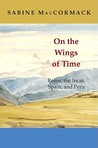 On the Wings of Time: Rome, the Incas, Spain & Peru