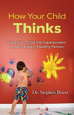 How Your Child Thinks by Stephen Briers